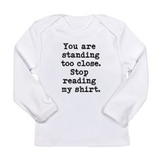 Stop reading my shirt Long Sleeve T-Shirt