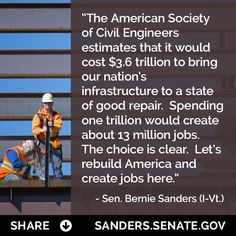 """We are not going to give huge tax breaks anymore to large corporations who are putting their profits in the Cayman Islands and in Bermuda and not paying a nickel in federal taxes.  We're going to use that tax money to rebuild our crumbling infrastructure and create up to 13 million good paying jobs.""""  — Sen. Bernie Sanders of Vermont, speaking at a candidates' forum hosted by MSNBC, Nov. 6, 2015"""