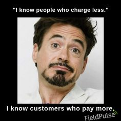 HVAC Humor, Jokes, Memes: I know people who charge less, I know customers who pay
