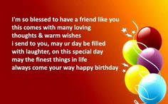 Birthday_Quotes_For_Friend1 Famous Birthday Quotes, Happy Birthday Mom Quotes, Happy Birthday Signs, Best Birthday Wishes, Happy Birthday Images, Birthday Greetings, 60th Birthday, Some Beautiful Quotes, Love Wishes