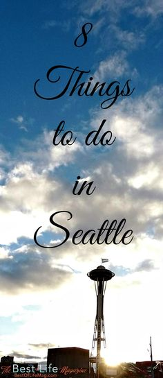 8 Things to do in Seattle #TMOM #Travel
