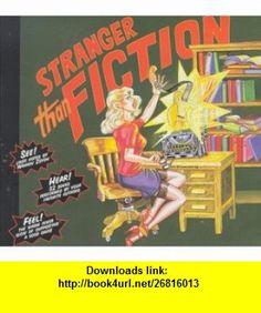Stranger Than Fiction (9781893803008) Wrockers, The Wrockers, Maya Angelou, Norman Mailer, Dave Barry, Robert Reich , ISBN-10: 1893803007  , ISBN-13: 978-1893803008 ,  , tutorials , pdf , ebook , torrent , downloads , rapidshare , filesonic , hotfile , megaupload , fileserve