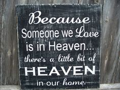Because Someone we Love is in Heaven - theres a little bit of HEAVEN in our home - Inspirational Sign, Memory, Home Decor via Etsy