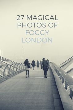 Beautiful photos of London in the fog and mist.