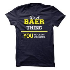 it is BAER thing you would not understand T-Shirts, Hoodies (19$ ===► CLICK BUY THIS SHIRT NOW!)