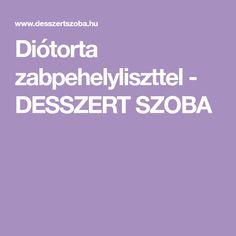 Diótorta zabpehelyliszttel - DESSZERT SZOBA Pisa