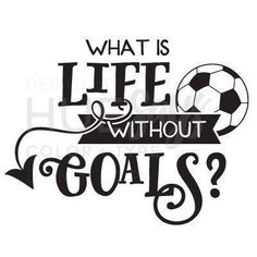 Soccer Wall Decal, Soccer Wall Art, Soccer Vinyl. Perfect for soccer players young and old! Soccer quote, Life Without Goals, Girls Room Vinyl, Boys Room Vinyl #soccerquotes #soccerBoysandGirls #soccerlife