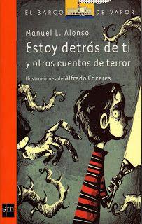 libros de lectura infantil y juvenil actuales: ESTOY DETRÁS DE TI Y OTROS CUENTOS DE TERROR