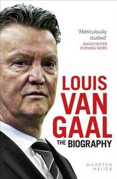Louis van Gaal: The Biography...