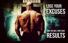 Lose your excuses and you will find your results. Motivational Pictures, Inspirational Quotes, Get Shredded, Live Fit, Losing You, Going To The Gym, Feeling Great, My Books, Fitness Motivation