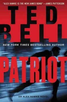 Patriot / Ted Bell.
