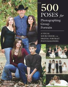 Book Cover 500 Poses for Photographing Group Portraits: A Visual Sourcebook for Digital Portrait Photographers