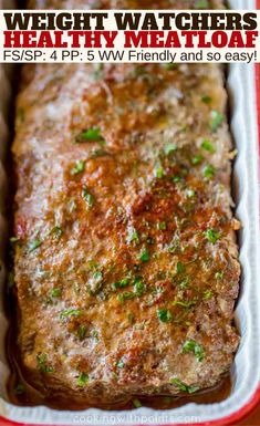 Easy Healthy Meatloaf that is weight watchers friendly, made with hidden vegetables you won't even taste but all the tender and classic flavors your whole family loves about meatloaf in just smart points per serving.