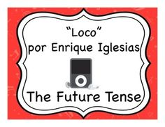 "Spanish future tense activities to accompany the song ""Loco"" by Enrique Iglesias."