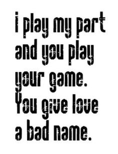 "br>br>Bon Jovi - You Give Love a Bad Name - song lyrics, songs, music lyrics, song Jovi - You Give Love a Bad.""alt=""Bon Jovi - You "" 80s Quotes, Song Lyric Quotes, Music Quotes, Baby Quotes, Funny Quotes, Song Lyrics Rock, Bon Jovi, 80s Songs, Music Songs"