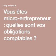 Vous êtes micro-entrepreneur : quelles sont vos obligations comptables ? Micro Entrepreneur, Strategic Planning, Finance, How To Plan, Business, Blog, Cases, Marketing, Crochet