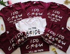 Bridal party FRIENDS bachelorette shirts Bridesmaid party #weddings