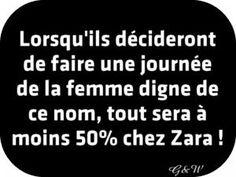 Lorsqu'ils décideront de faire une journée de la femme digne de ce nom, tout sera à moins 50% chez Zara !