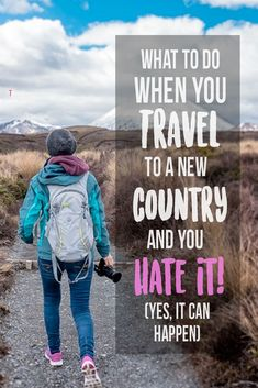 What to do when you travel to a new country and you don't like it. Yes, it can happen and it is totally OK.