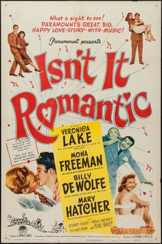 Isn't It Romantic? (1948)Stars: Veronica Lake, Mona Freeman, Mary Hatcher, Billy De Wolfe, Patric Knowles, Roland Culver, Pearl Bailey ~ Director: Norman Z. McLeod