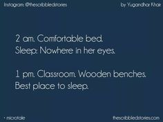 this is soooooo true! The best sleeping time is obviously hearing stupid lectures! Story Quotes, Bff Quotes, Cute Quotes, Qoutes, School Days Quotes, School Diary, Tiny Stories, Graduation Quotes, Tiny Tales