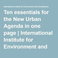 Ten concise points respond to the current draft of Habitat III's New Urban Agenda which is lengthy, dense and gives too little attention to the key roles of local government and civil society First Page, Environment, Essentials, Politics, Urban, News, Political Books, Environmental Psychology