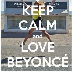 Keep Calm And Love Beyoncé