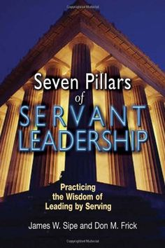 Seven Pillars of Servant Leadership: Practicing the Wisdom of Leading by Serving by James W. Sipe http://www.amazon.com/dp/080914560X/ref=cm_sw_r_pi_dp_0gu2ub1PT2EBG