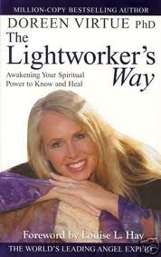 The Light Workers Way - Doreen Virtue    This was one of my first books of hers and was really very good !