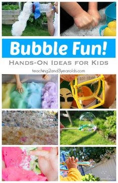 Bubble fun! Hands-on ideas for kids - Teaching 2 and 3 Year Olds