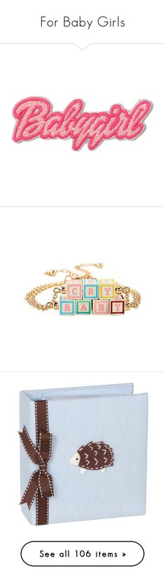 """""""For Baby Girls"""" by airin-flowers ❤ liked on Polyvore featuring Girls, fillers, patch, text, jewelry, bracelets, hot topic, melanie martinez, accessories and gold tone jewelry"""