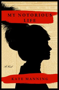My Notorious Life, by Kate Manning - Whoa. Incredible historical fiction about the life of a midwife/abortionist in the late Fascinating page turner. Book Of Life, The Life, The Book, Real Life, Books To Read, My Books, Page Turner, What To Read, Historical Fiction