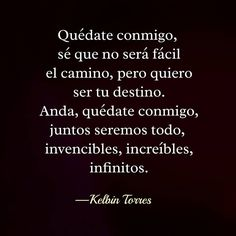 〽️ Quédate conmigo... Kelbin Torres Book Quotes, Me Quotes, Motivational Quotes, Inspirational Quotes, Love Quotes For Him Romantic, Fight For Your Dreams, Sweet Texts, Cartoons Love, Sweet Words
