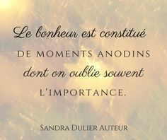 Citation bonheur : Envoyer la carte virtuelle via http://www.sandradulier.com/cartes-virtuelles/etincelles/le-bonheur.html