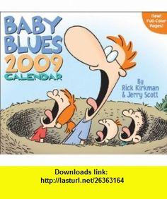 Baby Blues 2009 Day-to-Day Calendar (9780740774546) Rick Kirkman, Jerry Scott , ISBN-10: 0740774549  , ISBN-13: 978-0740774546 ,  , tutorials , pdf , ebook , torrent , downloads , rapidshare , filesonic , hotfile , megaupload , fileserve