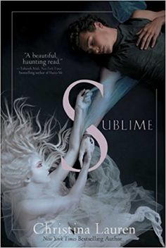 Book Review: Sublime by Christina Lauren [Read More Here: http://taylorfenner.blogspot.com/2017/07/book-review-sublime-by-christina-lauren.html]