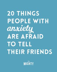 20 Things People With Anxiety Are Afraid to Tell Their Friends How To Fix Depression, Depression Self Help, Teen Depression, Fighting Depression, Dealing With Depression, Anxiety Facts, Anxiety Quotes, Anxiety Tips, Anxiety Help