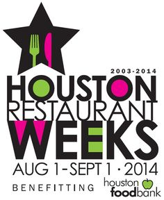Houston Restaurant Weeks  Foodie heaven! A great time to try out some of Houston's finest restaurants and help a great charity at the same time.
