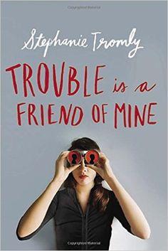 Trouble is a Friend of Mine, Stephanie Tromly, 9780525428404, 9/2