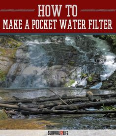 DIY Pocket Water Filter | How To Make Clean Water In Wilderness or When The SHTF by Survival Life at http://survivallife.com/2015/12/15/diy-pocket-water-filter/