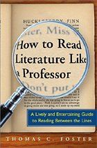 How To Read Literature Like A Professor: A Lively and Entertaining Guide to Reading Between the Lines: Thomas Foster: Books -. Professor, Ap 12, Books To Read, My Books, Ap English, Good Readers, Literary Criticism, English Literature, Classic Literature