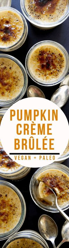 This Pumpkin Vegan Crème Brûlée is absolutely perfect for fall! It's also a paleo friendly recipe and super easy to make (Vegan Gluten Free Cheesecake) Vegan Pumpkin, Pumpkin Recipes, Fall Recipes, Holiday Recipes, Vegan Recipes, Cooking Recipes, Paleo Vegan, Pumpkin Pumpkin, Paleo Diet