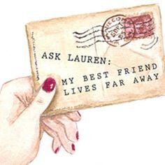 Ask Lauren: My Bestie Lives Far Away