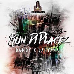 Run Di Place — Bamby & Jahyanai