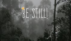 """""""Be still!"""" - Max, Where the Wild Thing Are."""