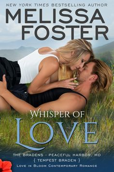 """Read """"Whisper of Love (Bradens at Peaceful Harbor) Tempest Braden"""" by Melissa Foster available from Rakuten Kobo. From New York Times bestselling author Melissa Foster comes a new sexy romance, WHISPER OF LOVE, in which Tempest Braden. Whisper Love, Book Week, Book Nooks, Love Book, Bestselling Author, The Fosters, Tours, Book Reviews, Bloom"""