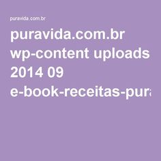 puravida.com.br wp-content uploads 2014 09 e-book-receitas-puravida.pdf