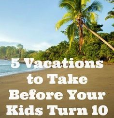 Best Vacations With Kids Under 10