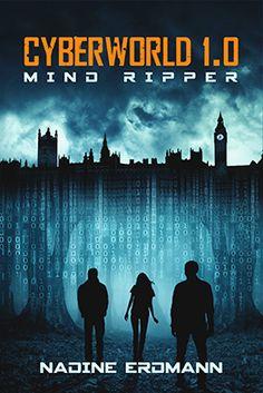 Mein Bücherregal und ich: [Rezension] Nadine Erdmann - Cyberworld 1.0: Mind ...
