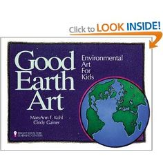 Good Earth Art: Environmental Art for Kids Bright Ideas for Learning: Amazon.co.uk: MaryAnn F. Kohl, Cindy Gainer: Books